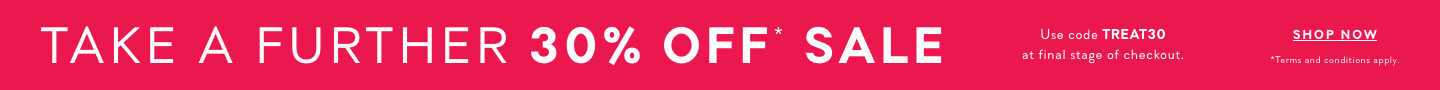 Take A Further 30% off* Sale